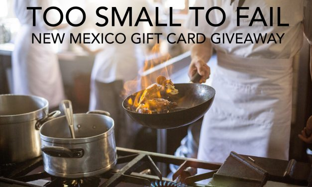 Too Small to Fail New Mexico Gift Card Giveaway